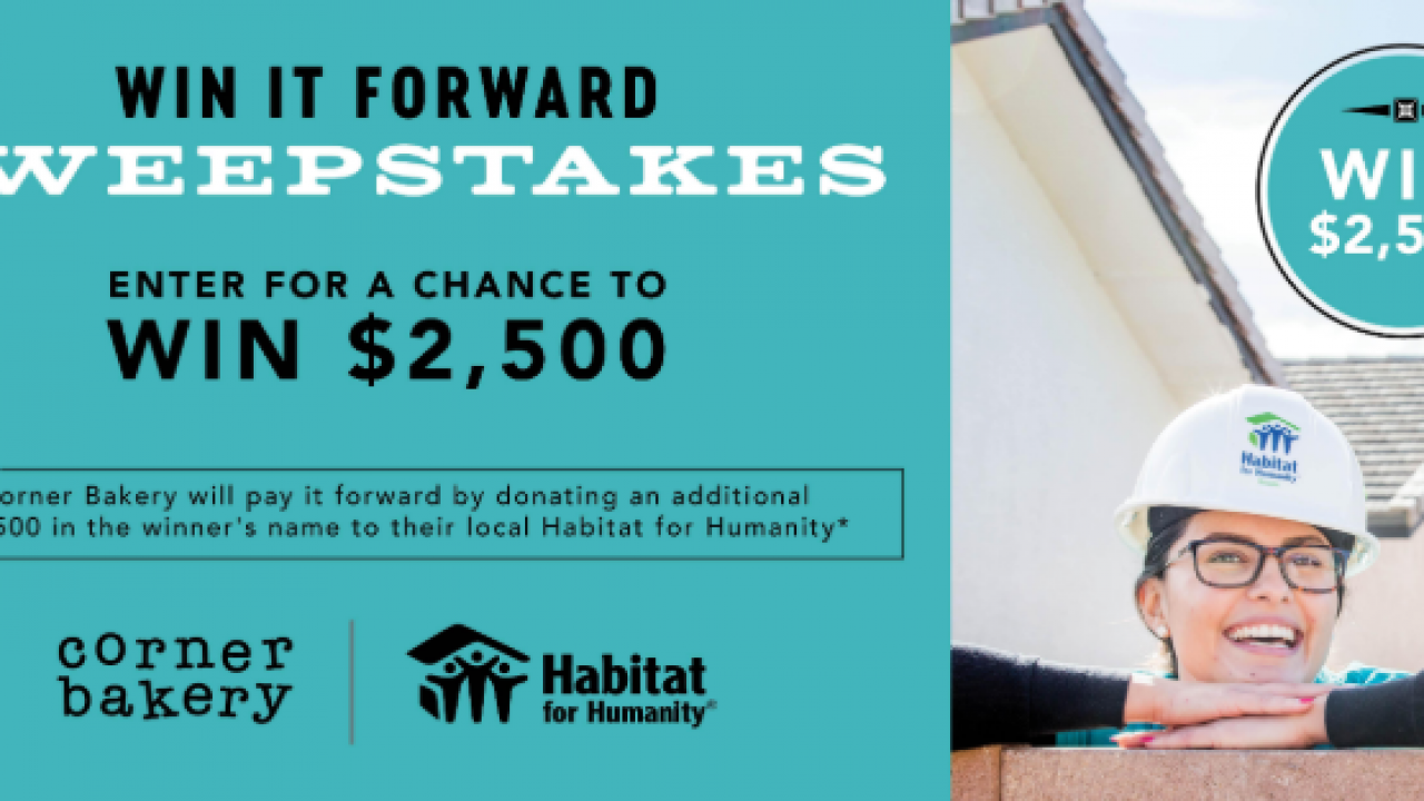 Corner Bakery Cafe Win it Forward Sweepstakes: Win $2500 for